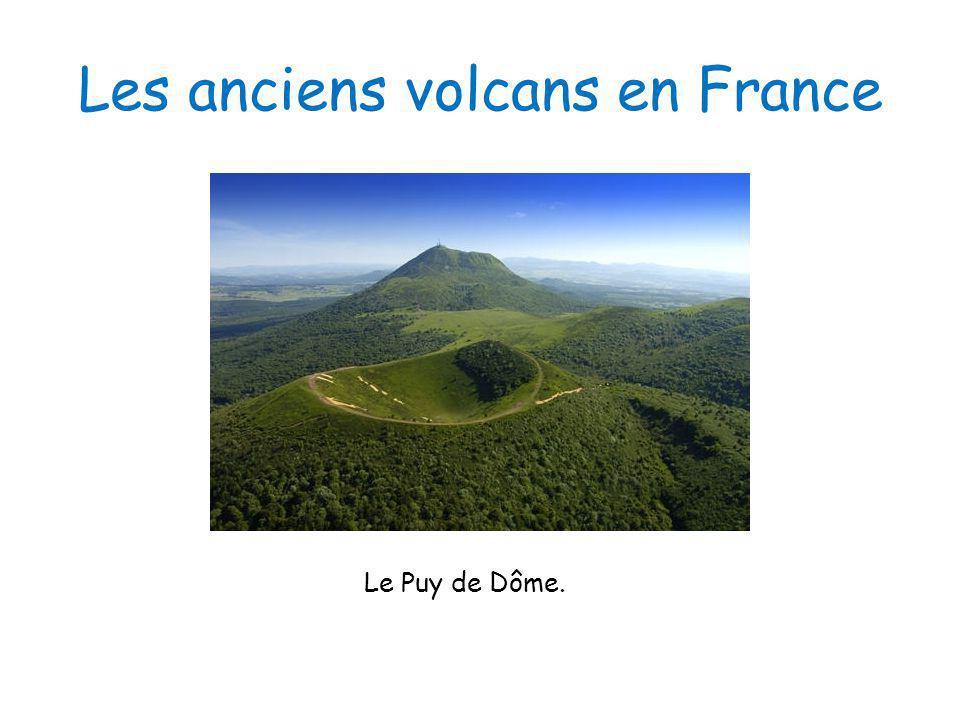 Les anciens volcans en France Le Puy de Dôme.