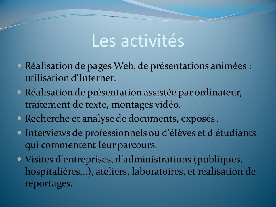 Les activités Réalisation de pages Web, de présentations animées : utilisation d'Internet. Réalisation de présentation assistée par ordinateur, traite