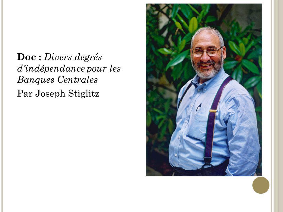 Doc : Divers degrés dindépendance pour les Banques Centrales Par Joseph Stiglitz