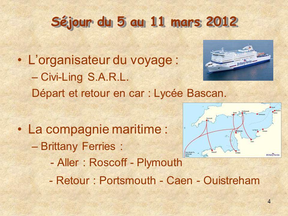 4 Séjour du 5 au 11 mars 2012 Séjour du 5 au 11 mars 2012 Lorganisateur du voyage : –Civi-Ling S.A.R.L. Départ et retour en car : Lycée Bascan. La com