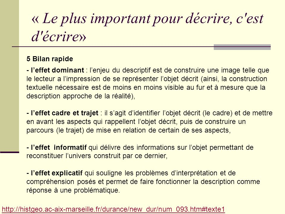 « Le plus important pour décrire, c'est d'écrire» http://histgeo.ac-aix-marseille.fr/durance/new_dur/num_093.htm#texte1 5 Bilan rapide La description