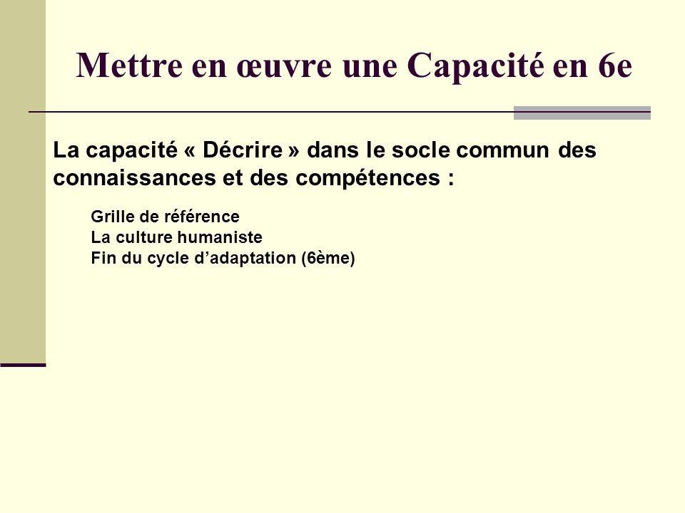 Mettre en œuvre une Capacité en 6e La capacité « Décrire » dans le socle commun des connaissances et des compétences : Grille de référence La culture