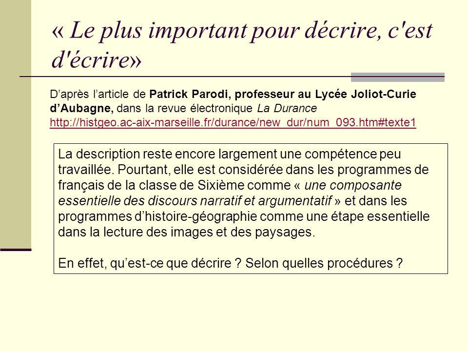 « Le plus important pour décrire, c'est d'écrire» Daprès larticle de Patrick Parodi, professeur au Lycée Joliot-Curie dAubagne, dans la revue électron