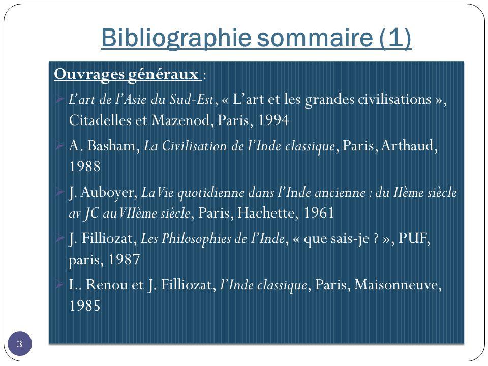 Bibliographie sommaire (1) Ouvrages généraux : Lart de lAsie du Sud-Est, « Lart et les grandes civilisations », Citadelles et Mazenod, Paris, 1994 A.