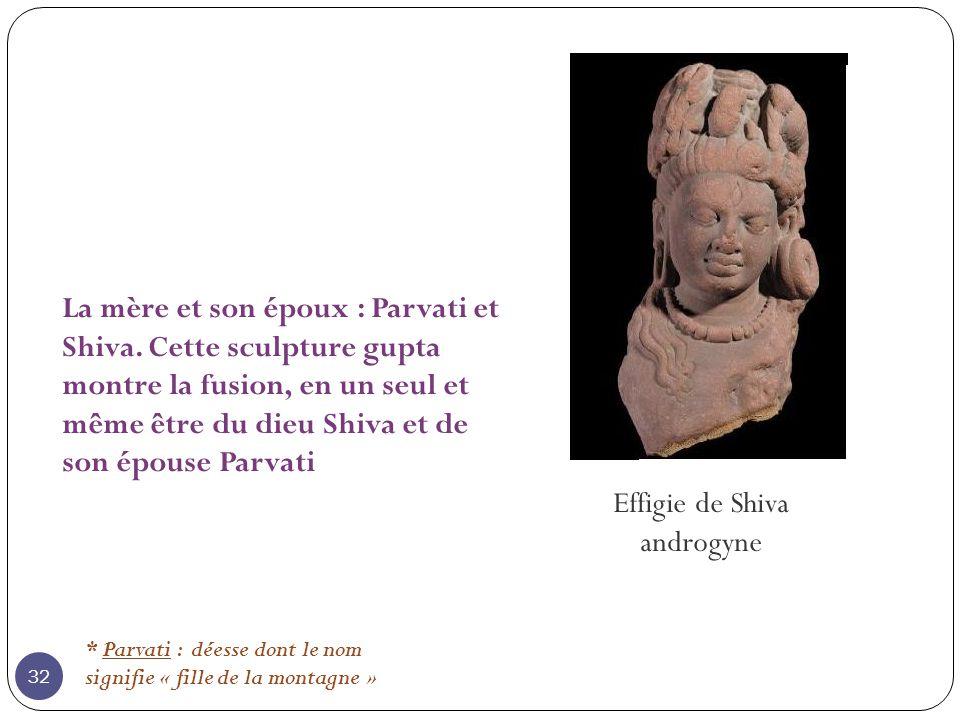 La mère et son époux : Parvati et Shiva. Cette sculpture gupta montre la fusion, en un seul et même être du dieu Shiva et de son épouse Parvati * Parv