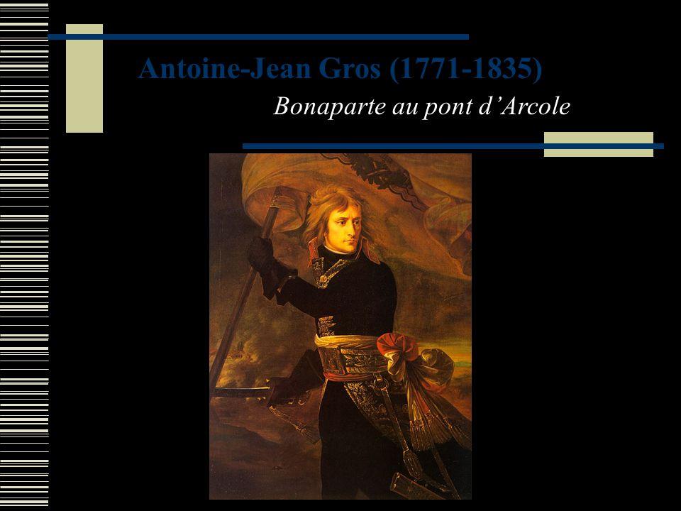 Antoine-Jean Gros (1771-1835) Bonaparte au pont dArcole