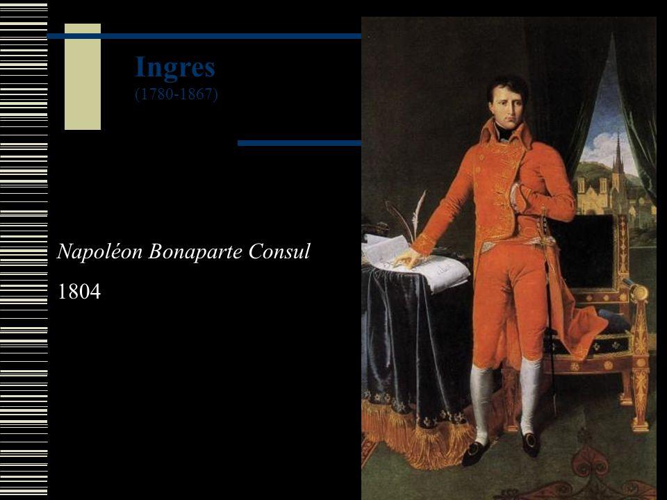 Ingres (1780-1867) Napoléon Bonaparte Consul 1804