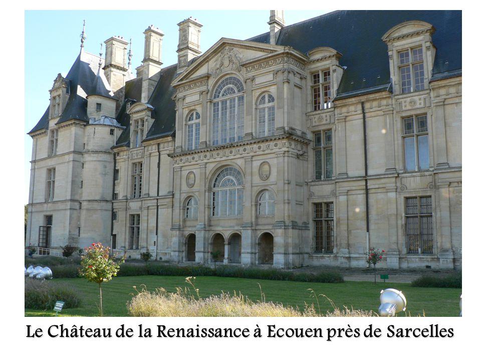 Le Château de la Renaissance à Ecouen près de Sarcelles