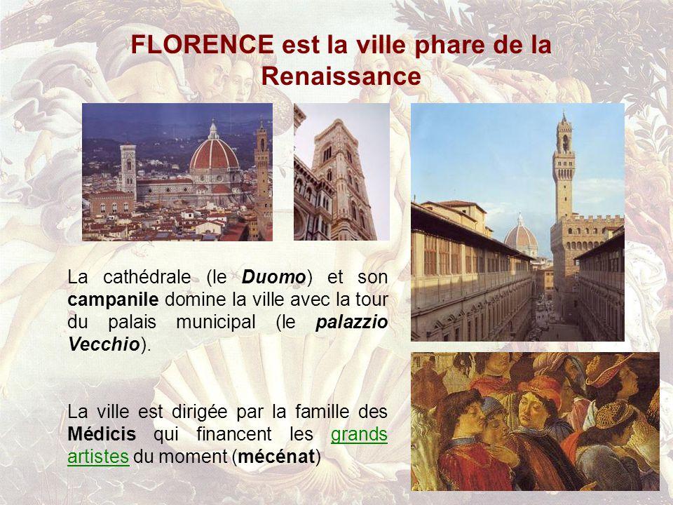 FLORENCE est la ville phare de la Renaissance La cathédrale (le Duomo) et son campanile domine la ville avec la tour du palais municipal (le palazzio Vecchio).