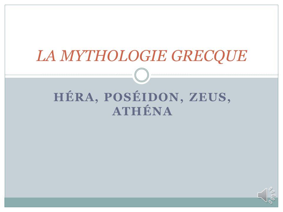 HÉRA, POSÉIDON, ZEUS, ATHÉNA LA MYTHOLOGIE GRECQUE