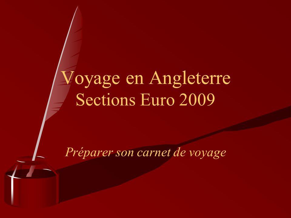 Préparer son carnet de voyage Voyage en Angleterre Sections Euro 2009