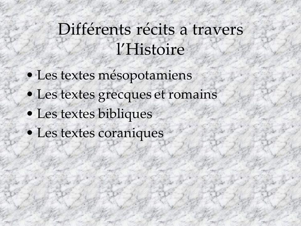 A lorigine: les textes mésopotamiens 1700 av.JC: lEpopée dAtrahasis ou Poème du Supersage 1200 av.