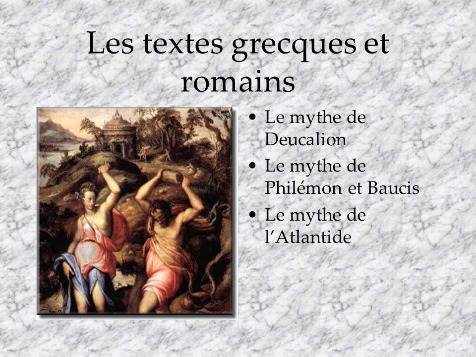 Les textes grecques et romains Le mythe de Deucalion Le mythe de Philémon et Baucis Le mythe de lAtlantide