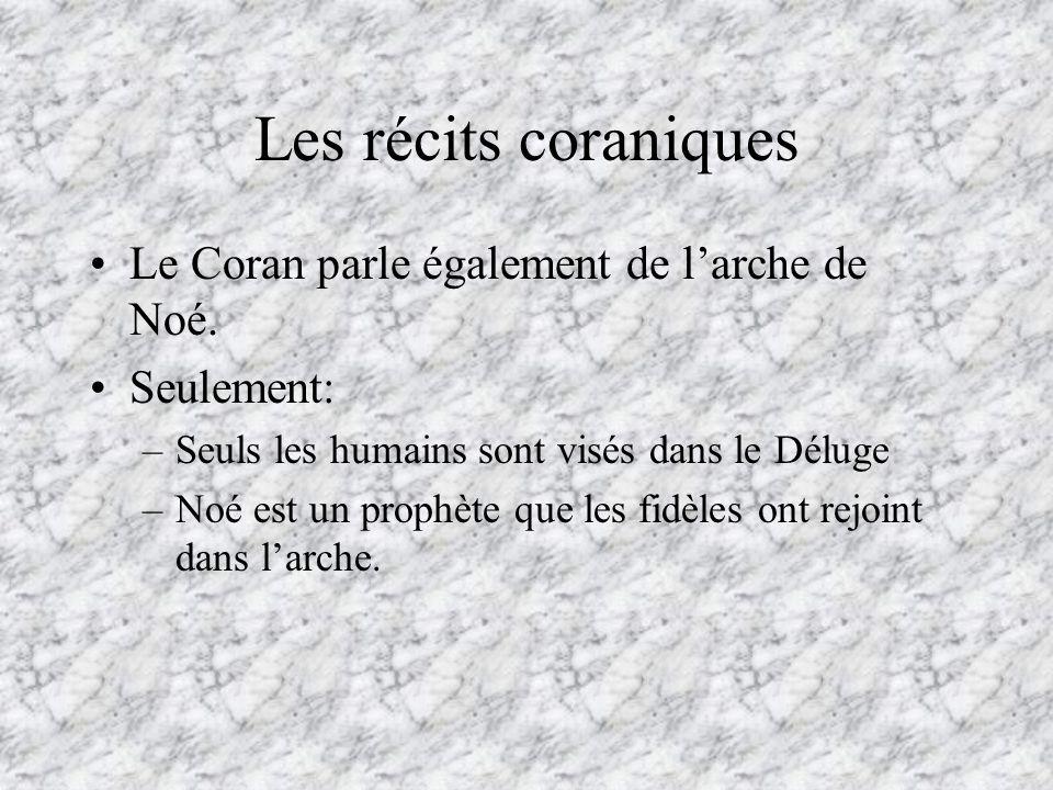 Les récits coraniques Le Coran parle également de larche de Noé.