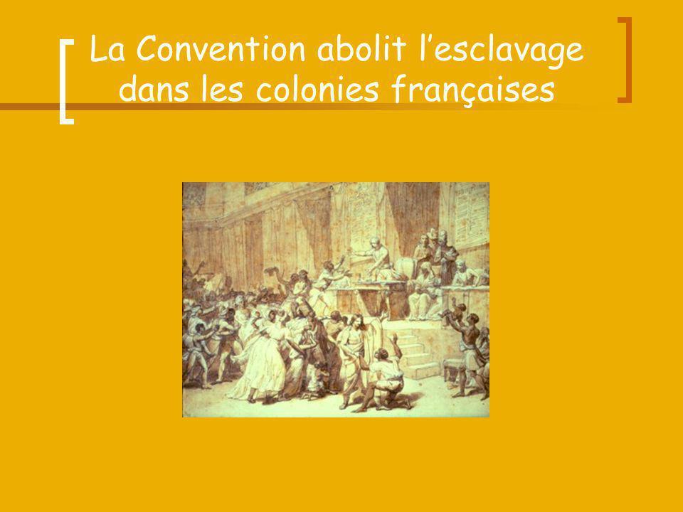 La Convention abolit lesclavage dans les colonies françaises