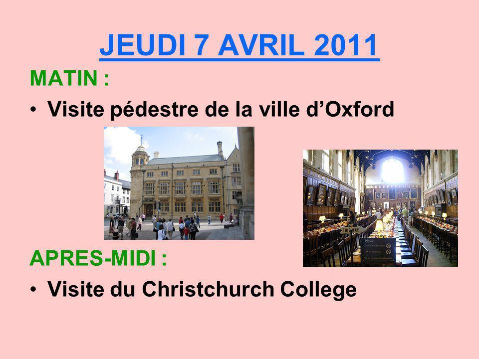 JEUDI 7 AVRIL 2011 MATIN : Visite pédestre de la ville dOxford APRES-MIDI : Visite du Christchurch College