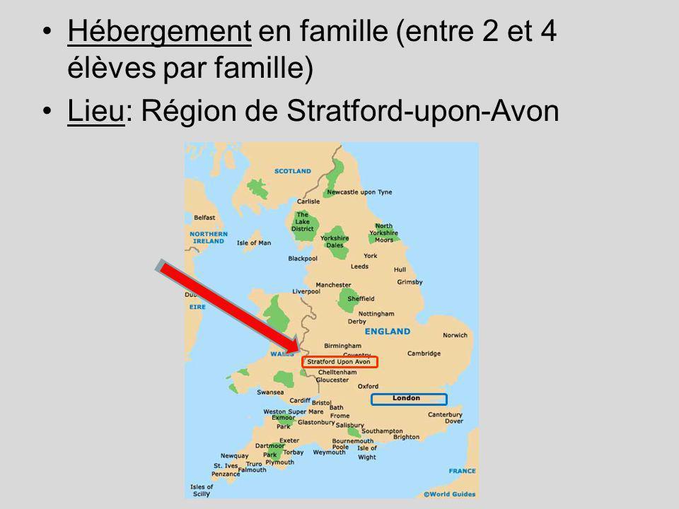 Hébergement en famille (entre 2 et 4 élèves par famille) Lieu: Région de Stratford-upon-Avon