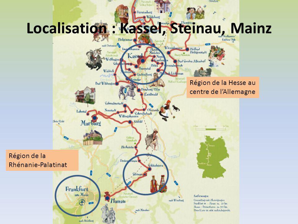 Localisation : Kassel, Steinau, Mainz Région de la Hesse au centre de lAllemagne Région de la Rhénanie-Palatinat