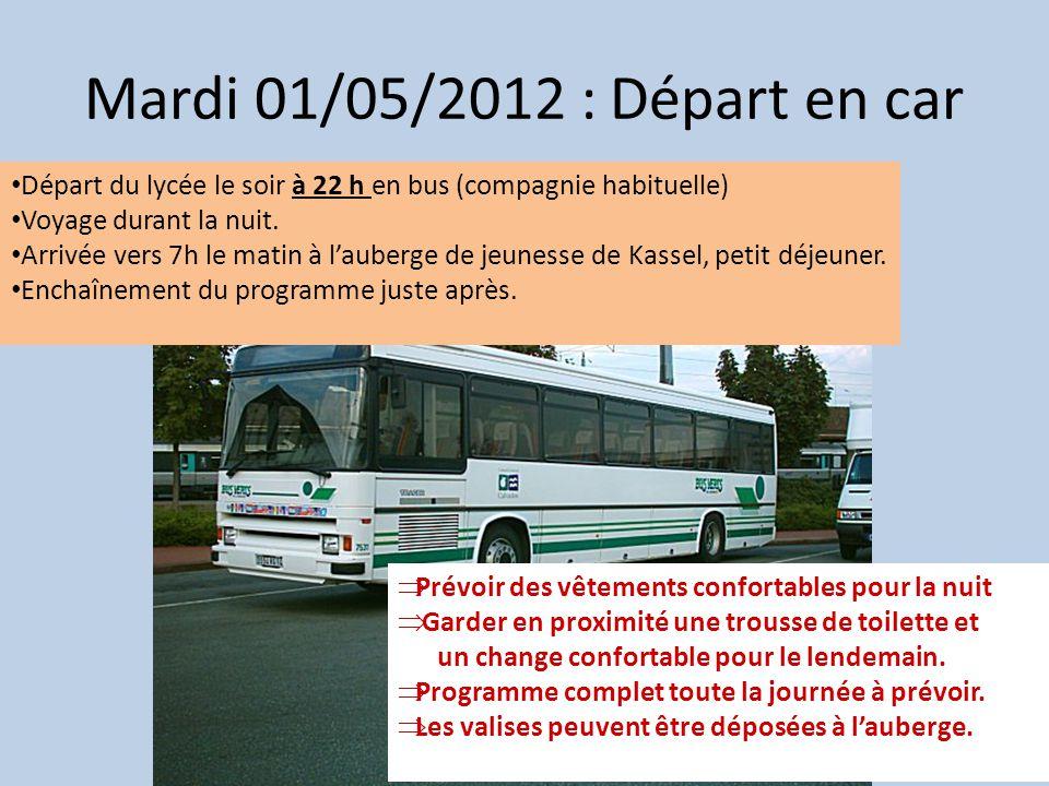 Mardi 01/05/2012 : Départ en car Départ du lycée le soir à 22 h en bus (compagnie habituelle) Voyage durant la nuit. Arrivée vers 7h le matin à lauber