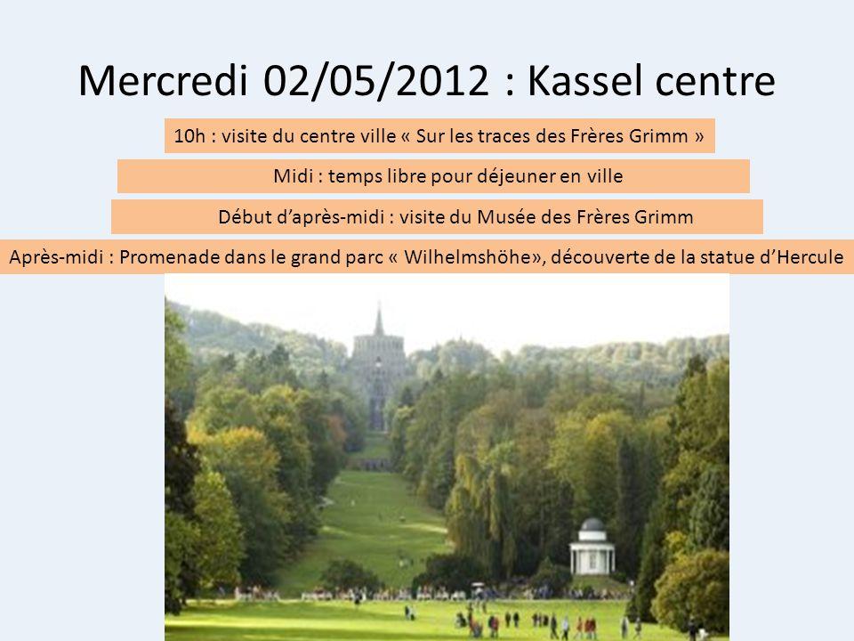 Midi : temps libre pour déjeuner en ville Mercredi 02/05/2012 : Kassel centre 10h : visite du centre ville « Sur les traces des Frères Grimm » Après-m