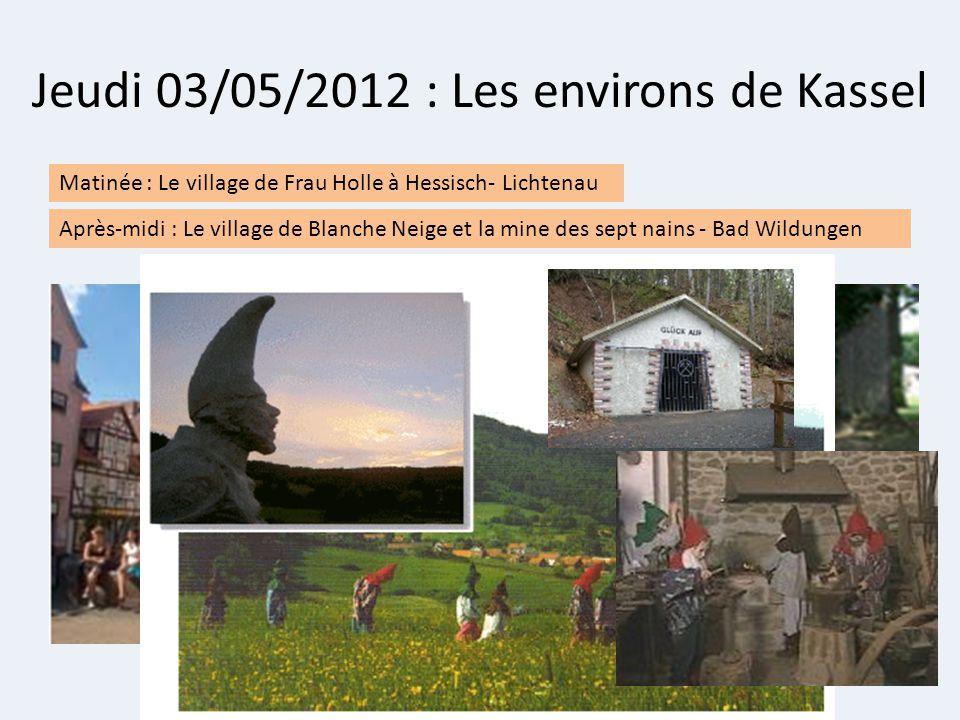 Jeudi 03/05/2012 : Les environs de Kassel Matinée : Le village de Frau Holle à Hessisch- Lichtenau Après-midi : Le village de Blanche Neige et la mine des sept nains - Bad Wildungen