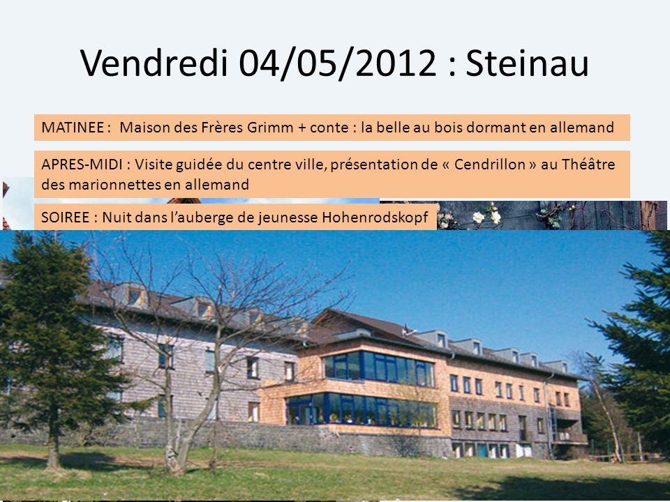 Vendredi 04/05/2012 : Steinau MATINEE : Maison des Frères Grimm + conte : la belle au bois dormant en allemand APRES-MIDI : Visite guidée du centre vi