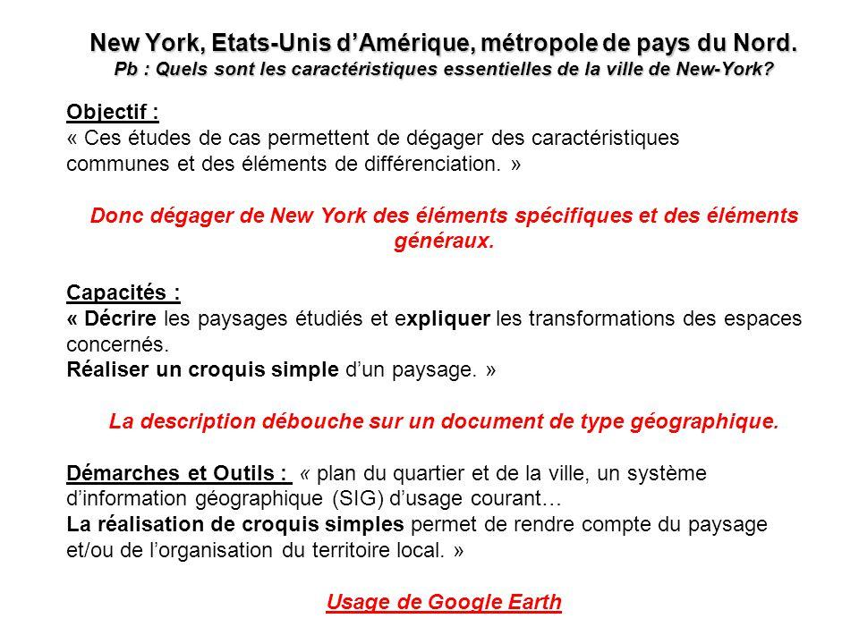 New York, Etats-Unis dAmérique, métropole de pays du Nord. Pb : Quels sont les caractéristiques essentielles de la ville de New-York? Objectif : « Ces