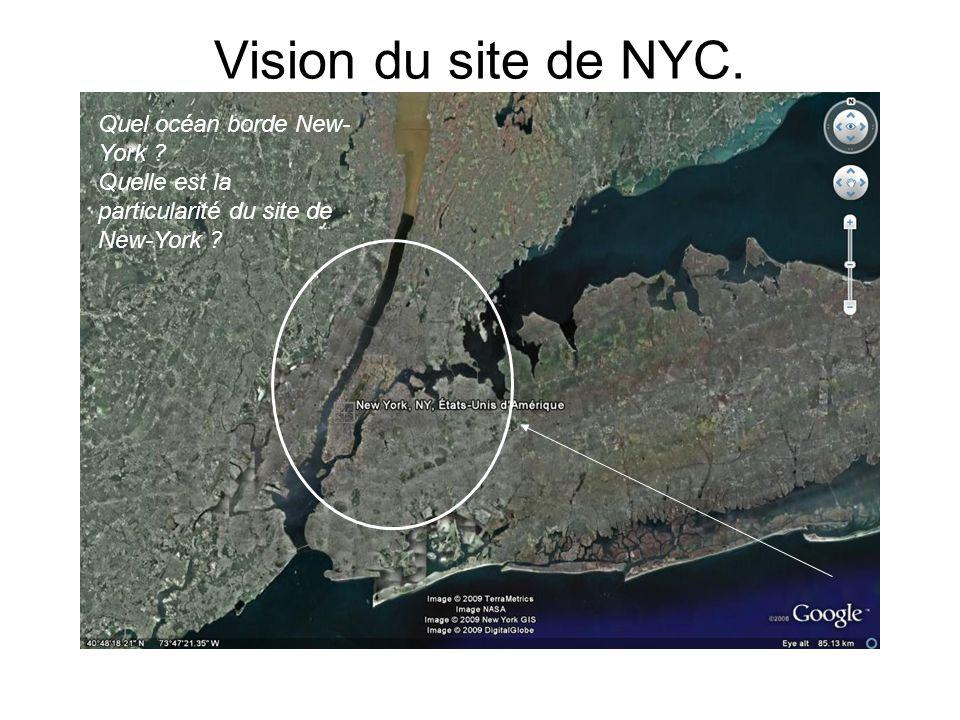 Vision du site de NYC. Quel océan borde New- York ? Quelle est la particularité du site de New-York ?