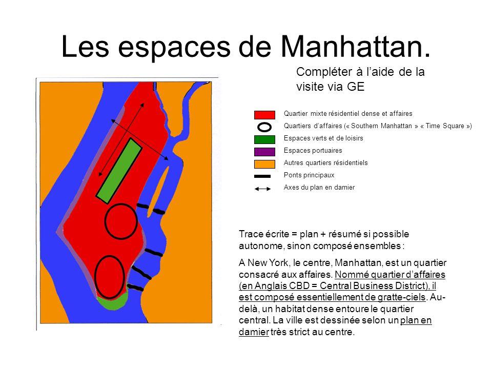 Les espaces de Manhattan. Compléter à laide de la visite via GE Trace écrite = plan + résumé si possible autonome, sinon composé ensembles : A New Yor