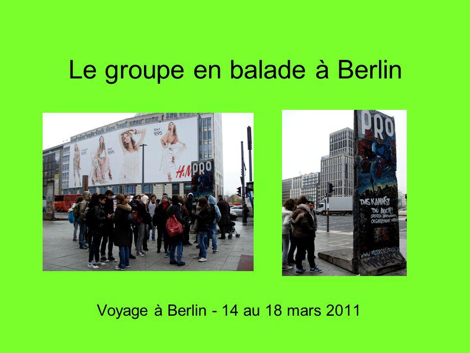 Le groupe en balade à Berlin Voyage à Berlin - 14 au 18 mars 2011