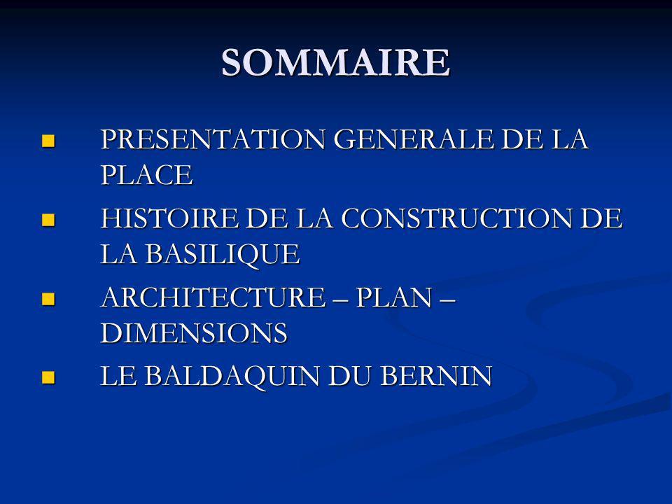 SOMMAIRE PRESENTATION GENERALE DE LA PLACE PRESENTATION GENERALE DE LA PLACE HISTOIRE DE LA CONSTRUCTION DE LA BASILIQUE HISTOIRE DE LA CONSTRUCTION D