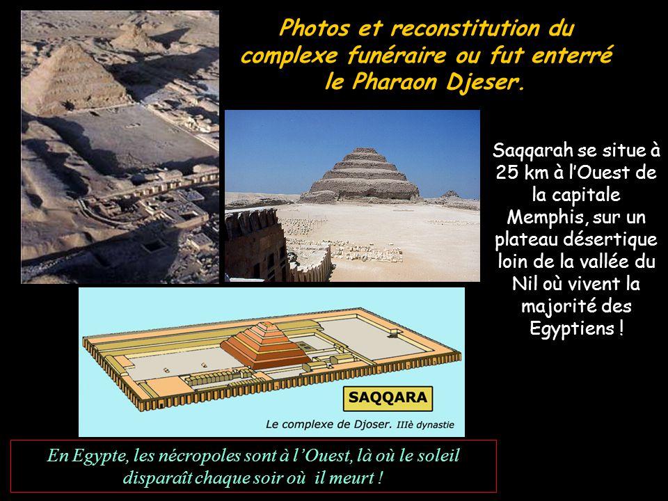 Photos et reconstitution du complexe funéraire ou fut enterré le Pharaon Djeser.