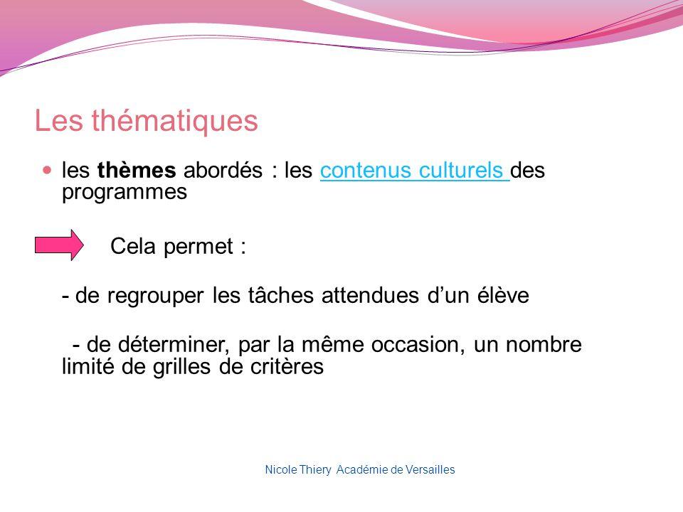 Les thématiques les thèmes abordés : les contenus culturels des programmescontenus culturels Cela permet : - de regrouper les tâches attendues dun élè