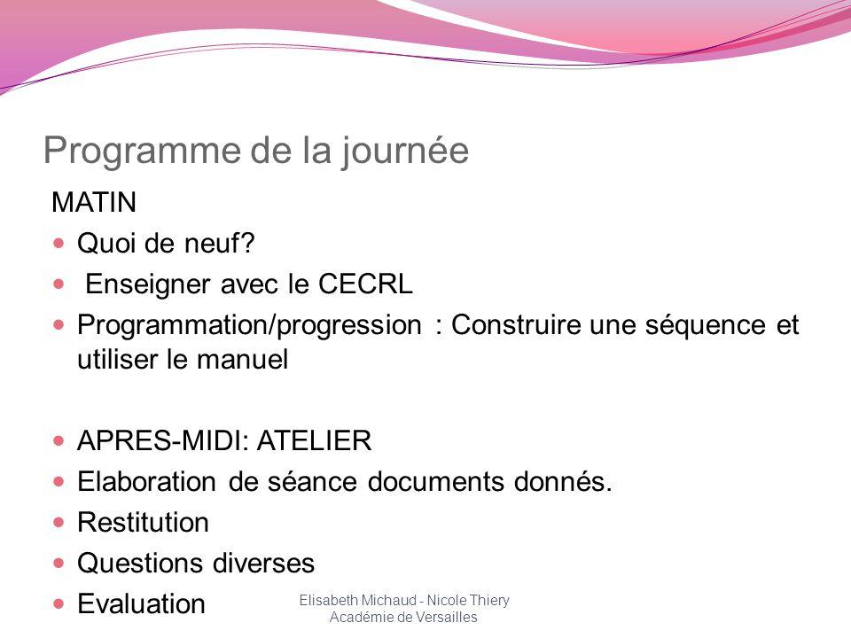 Programme de la journée MATIN Quoi de neuf? Enseigner avec le CECRL Programmation/progression : Construire une séquence et utiliser le manuel APRES-MI