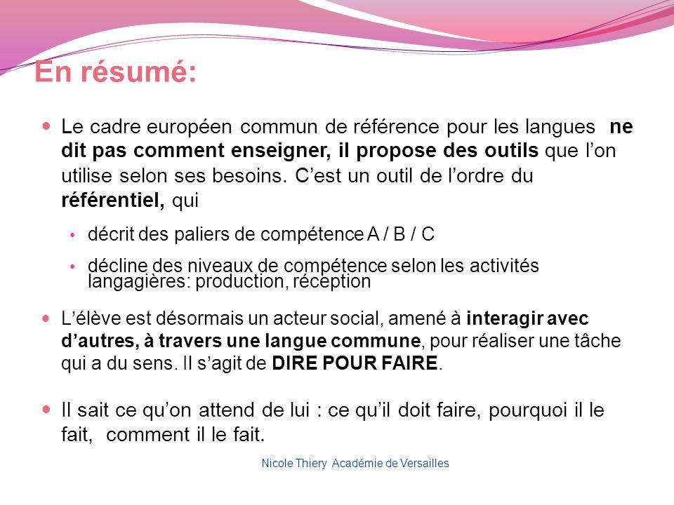 En résumé: Le cadre européen commun de référence pour les langues ne dit pas comment enseigner, il propose des outils que lon utilise selon ses besoin