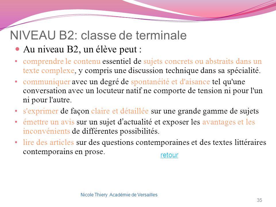 NIVEAU B2: classe de terminale Au niveau B2, un élève peut : comprendre le contenu essentiel de sujets concrets ou abstraits dans un texte complexe, y