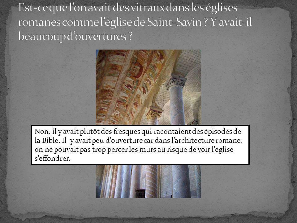 Non, il y avait plutôt des fresques qui racontaient des épisodes de la Bible.