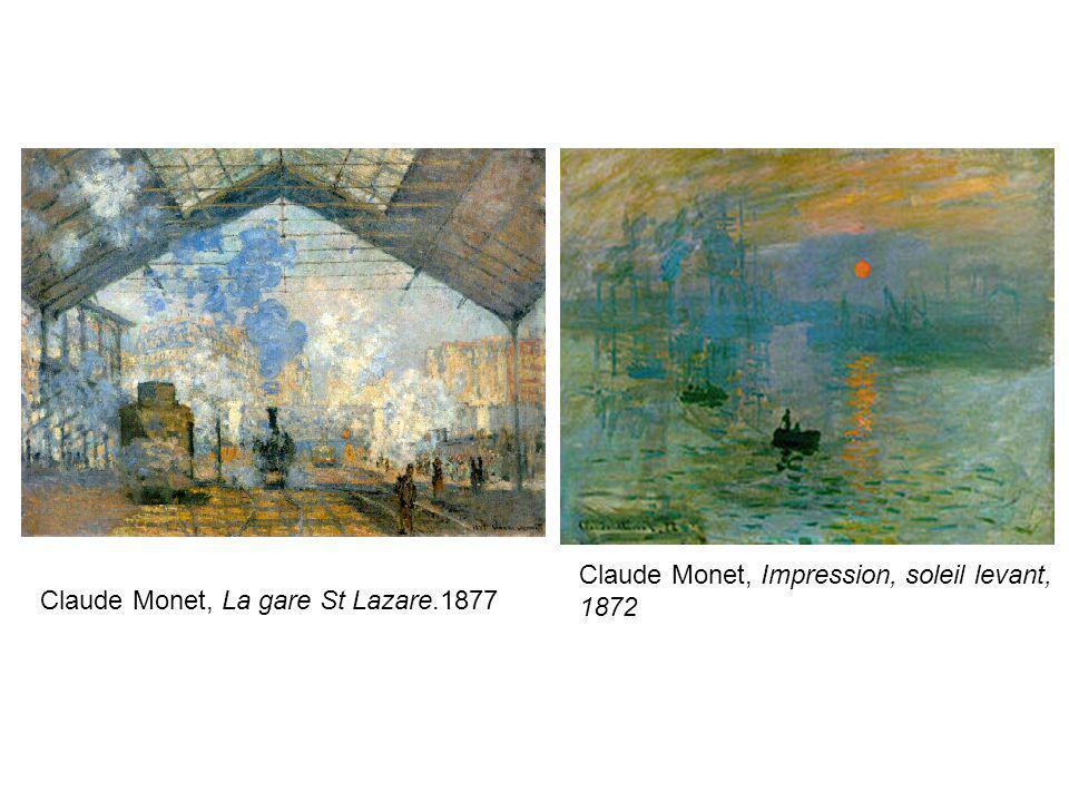 Claude Monet, La gare St Lazare.1877 Claude Monet, Impression, soleil levant, 1872