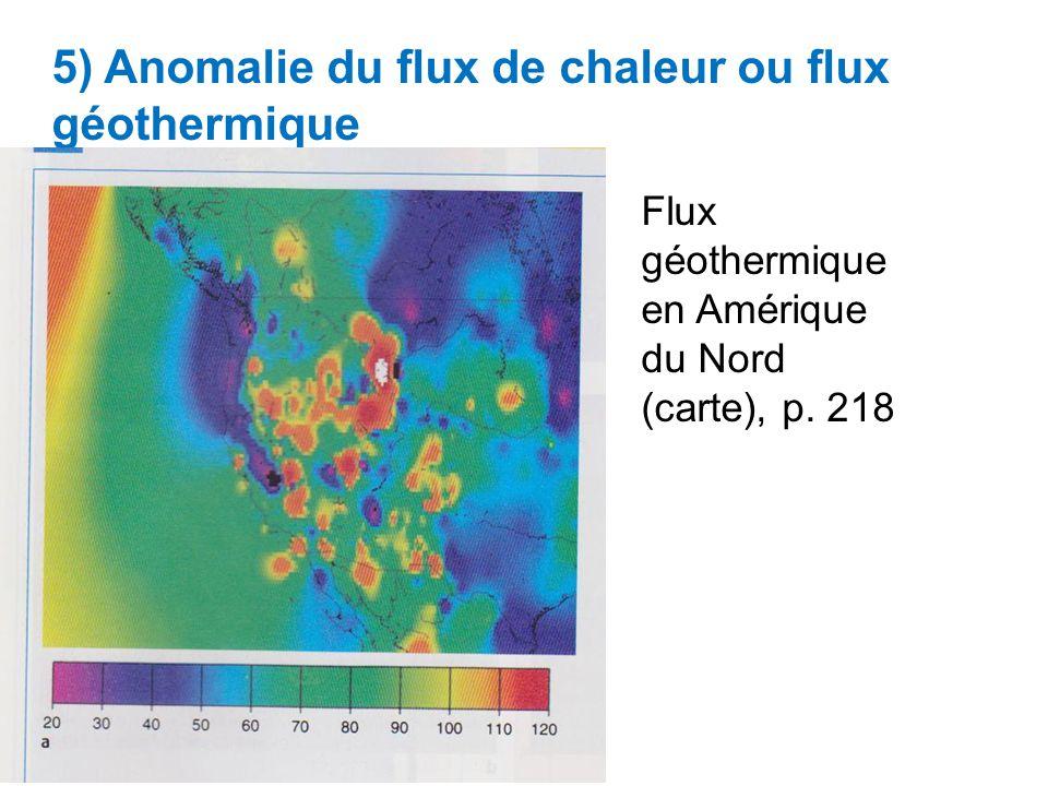 5) Anomalie du flux de chaleur ou flux géothermique Flux géothermique en Amérique du Nord (carte), p.