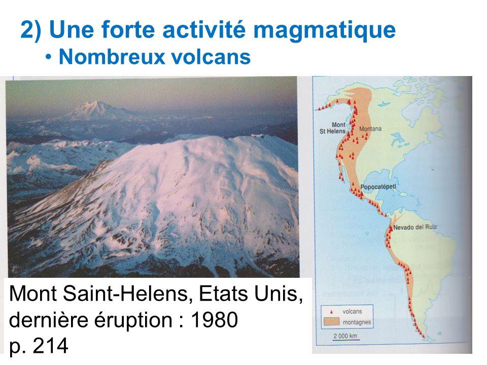 2) Une forte activité magmatique Nombreux volcans Mont Saint-Helens, Etats Unis, dernière éruption : 1980 p.