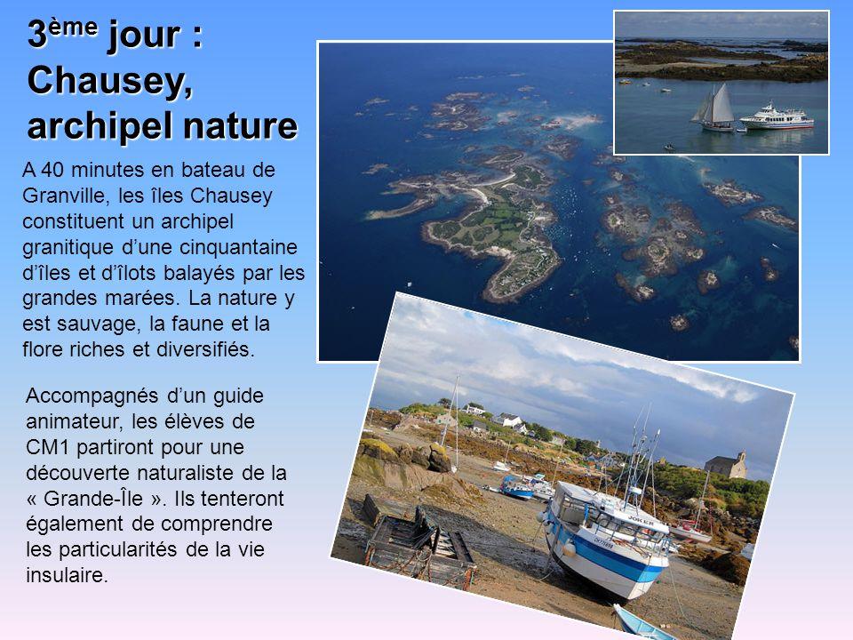 3 ème jour : Chausey, archipel nature A 40 minutes en bateau de Granville, les îles Chausey constituent un archipel granitique dune cinquantaine dîles et dîlots balayés par les grandes marées.