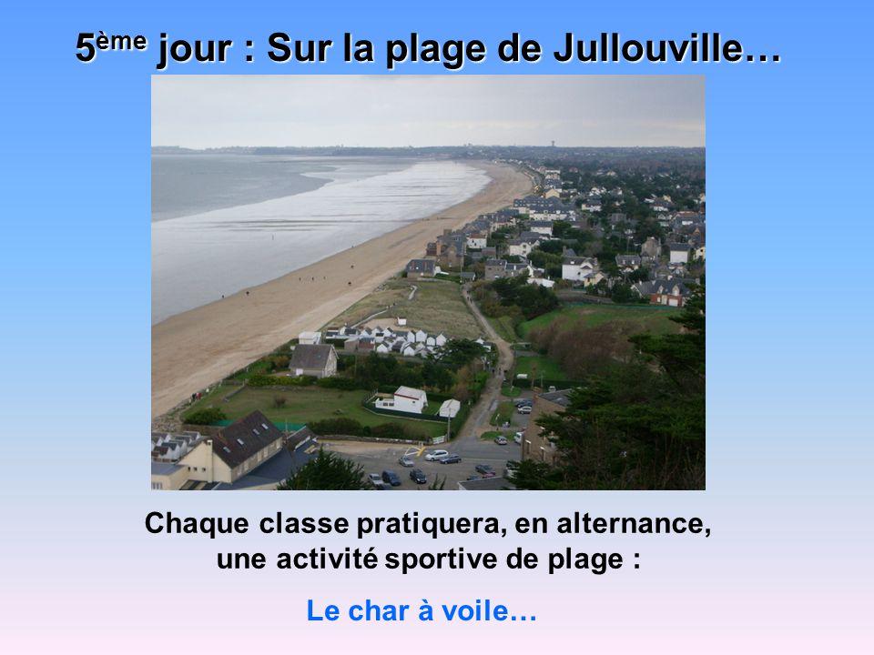 5 ème jour : Sur la plage de Jullouville… Chaque classe pratiquera, en alternance, une activité sportive de plage : Le char à voile…