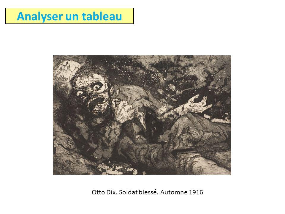 Otto Dix. Soldat blessé. Automne 1916 Analyser un tableau