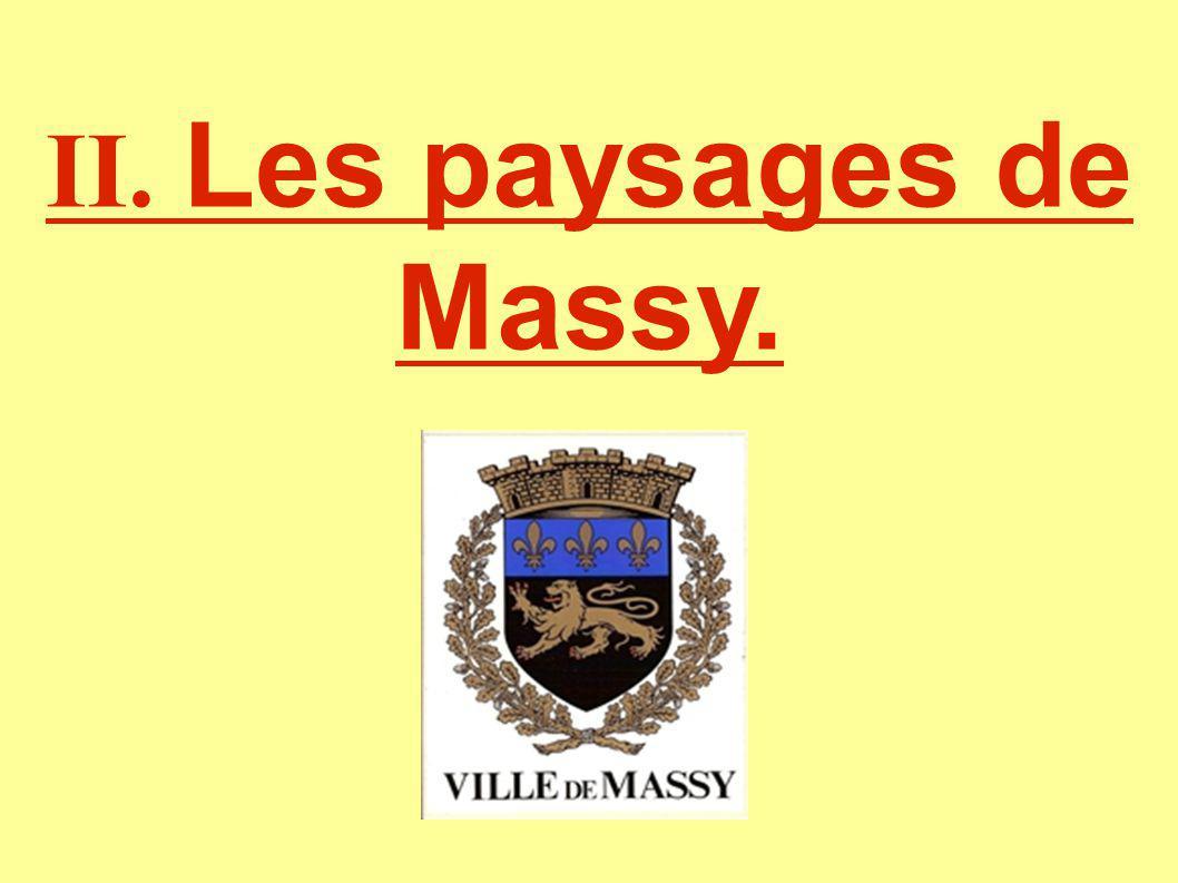 II. Les paysages de Massy.