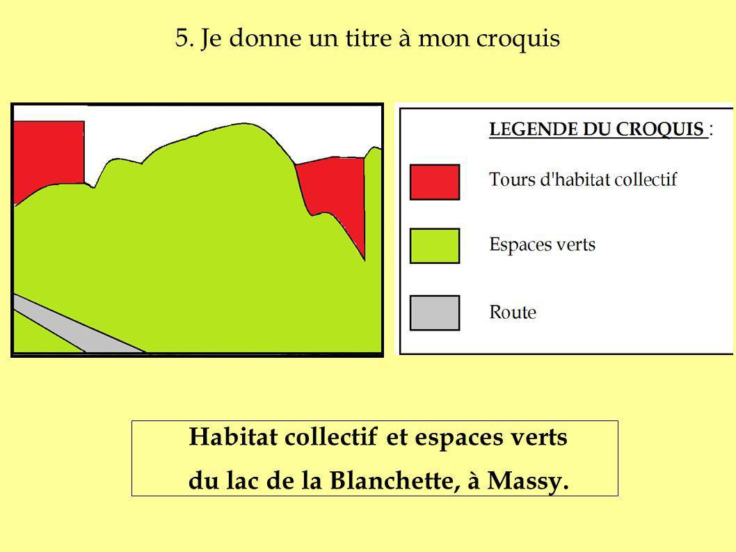 5. Je donne un titre à mon croquis Habitat collectif et espaces verts du lac de la Blanchette, à Massy.