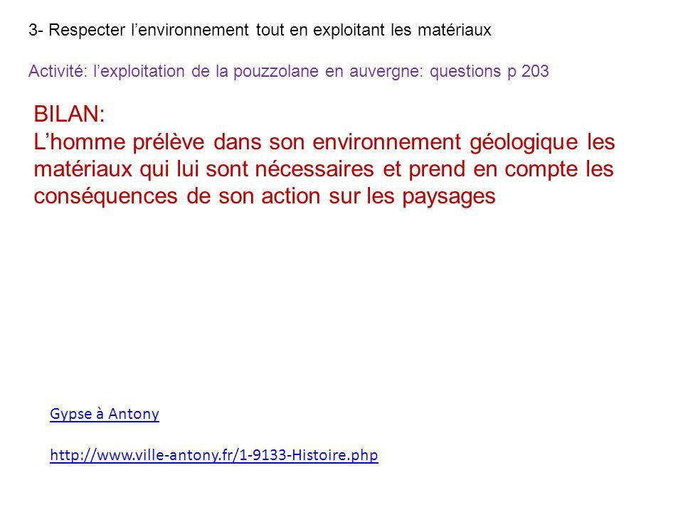 Gypse à Antony http://www.ville-antony.fr/1-9133-Histoire.php 3- Respecter lenvironnement tout en exploitant les matériaux Activité: lexploitation de