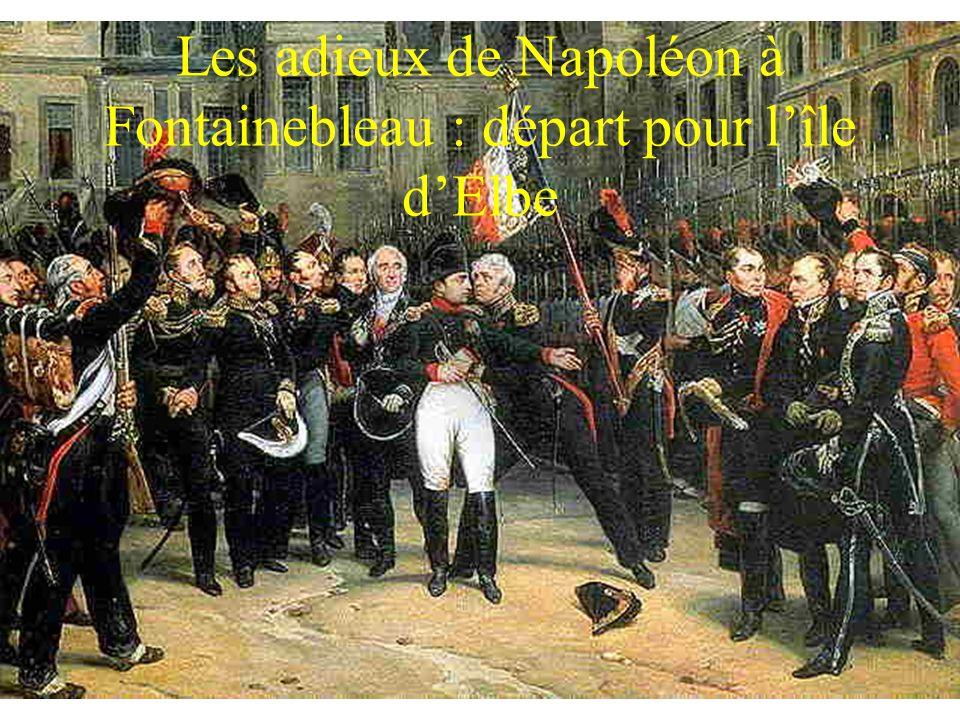 Les adieux de Napoléon à Fontainebleau : départ pour lîle dElbe