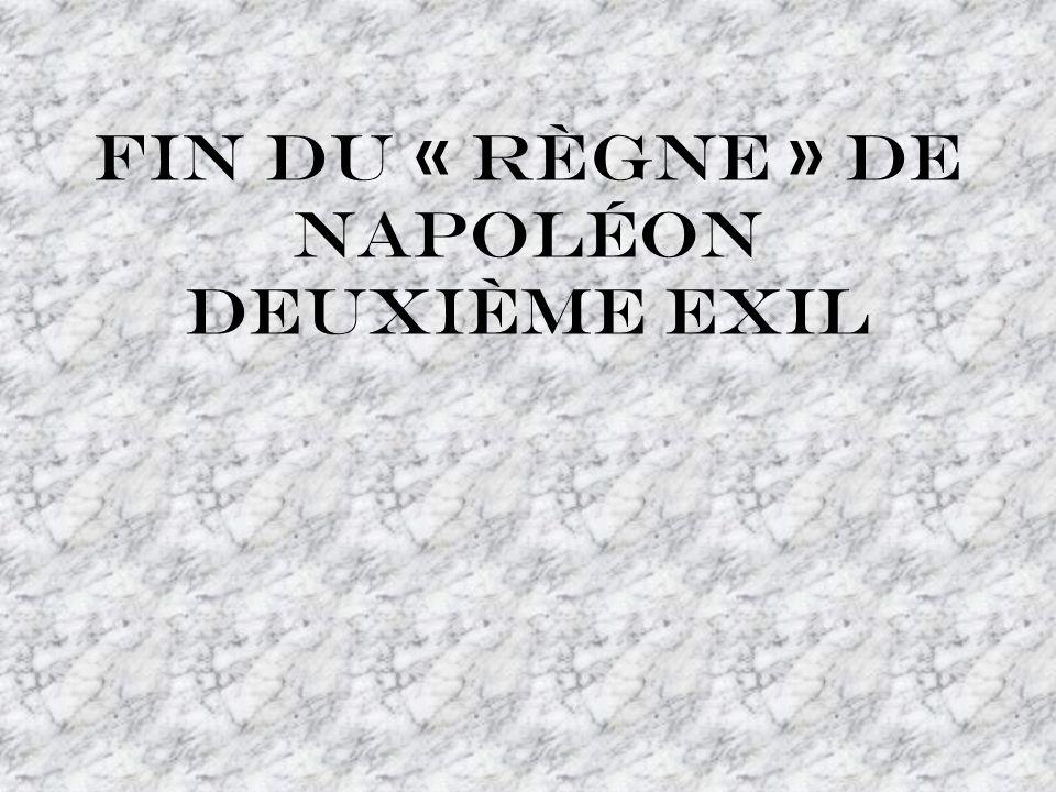 Fin du « règne » de Napoléon deuxième exil