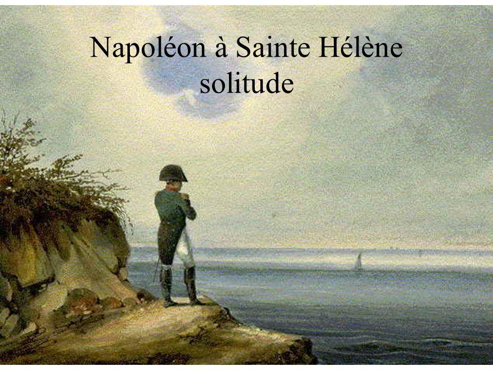 Napoléon à Sainte Hélène solitude