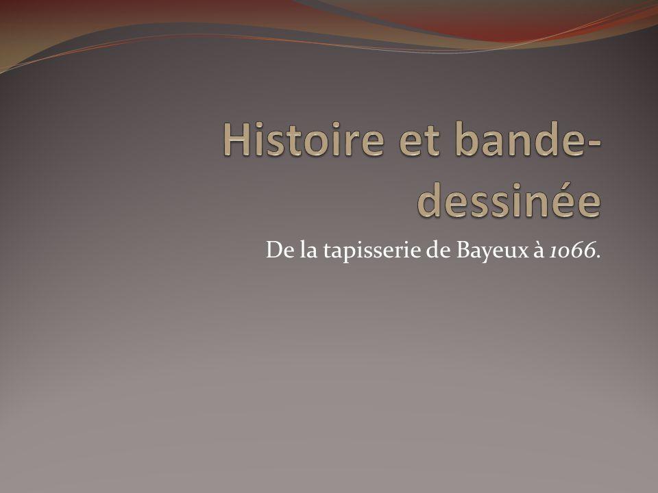 De la tapisserie de Bayeux à 1066.
